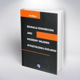 Edukacja ekonomiczna jako niezbędny składnik wykształcenia ogólnego, Jan Sikora