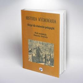 Historia wychowania (skrypt dla studentów pedagogiki) podredakcją Danuty Dryndy