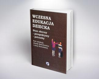 Wczesna edukacja dziecka, Praca zbiorowa pod redakcją Józefy Bałachowicz i Anny Kowalskiej