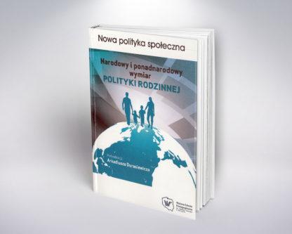 Narodowy i ponadnarodowy wymiar polityki rodzinnej (książka pod redakcja A. Durasiewicza )