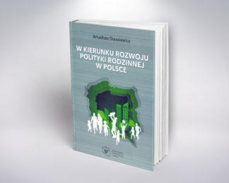 W kierunku rozwoju polityki rodzinnej w Polsce, Warszawa 2017